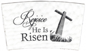 """""""Rejoice, He Is Risen"""" on White"""